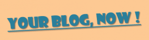 your blog now